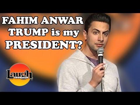 Trump Is My President? Fahim Anwar