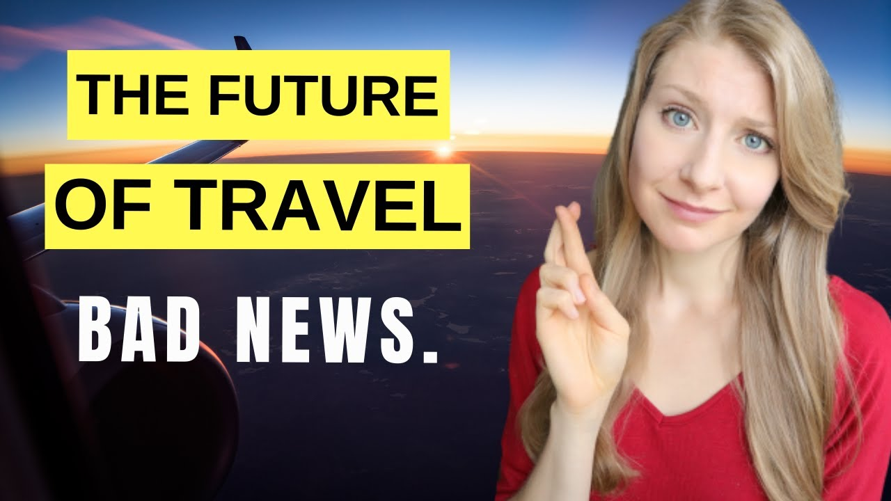 Travel will NEVER be the same | COVID-19 Predictions