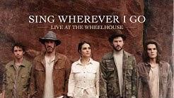 We The Kingdom - Sing Wherever I Go (Live) [Audio]