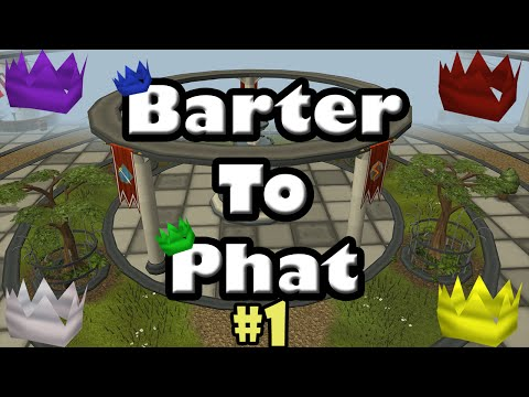 Runescape: Barter to Phat (Part 1) | Let's get Started!