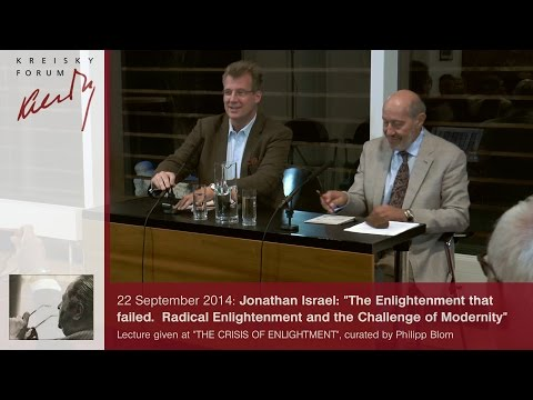 J. Israel: The Enlightenment That  Failed.  Radical Enlightenment And The Challenge Of Modernity