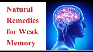 7 Natural Remedies for Weak Memory