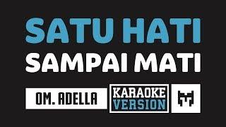 [ Karaoke ] Om. Adella - Satu Hati Sampai Mati (Duet Koplo)