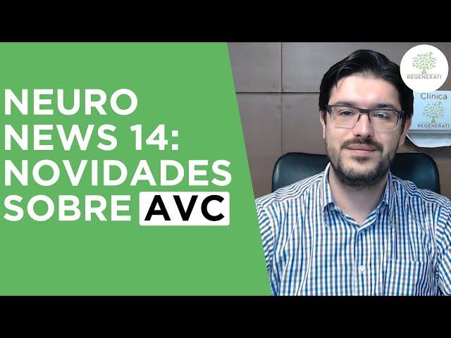 Neuro News #14: Novidades sobre AVC - Dr Willian Rezende neurologia