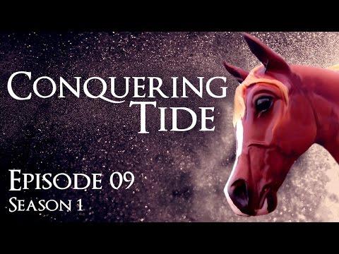 "Conquering Tide - Episode 9 - ""Disruption Unfolding"" - Season 1 (Model Horse series) |"