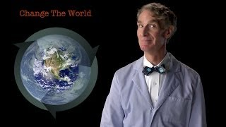 Bill Nye: Change The World
