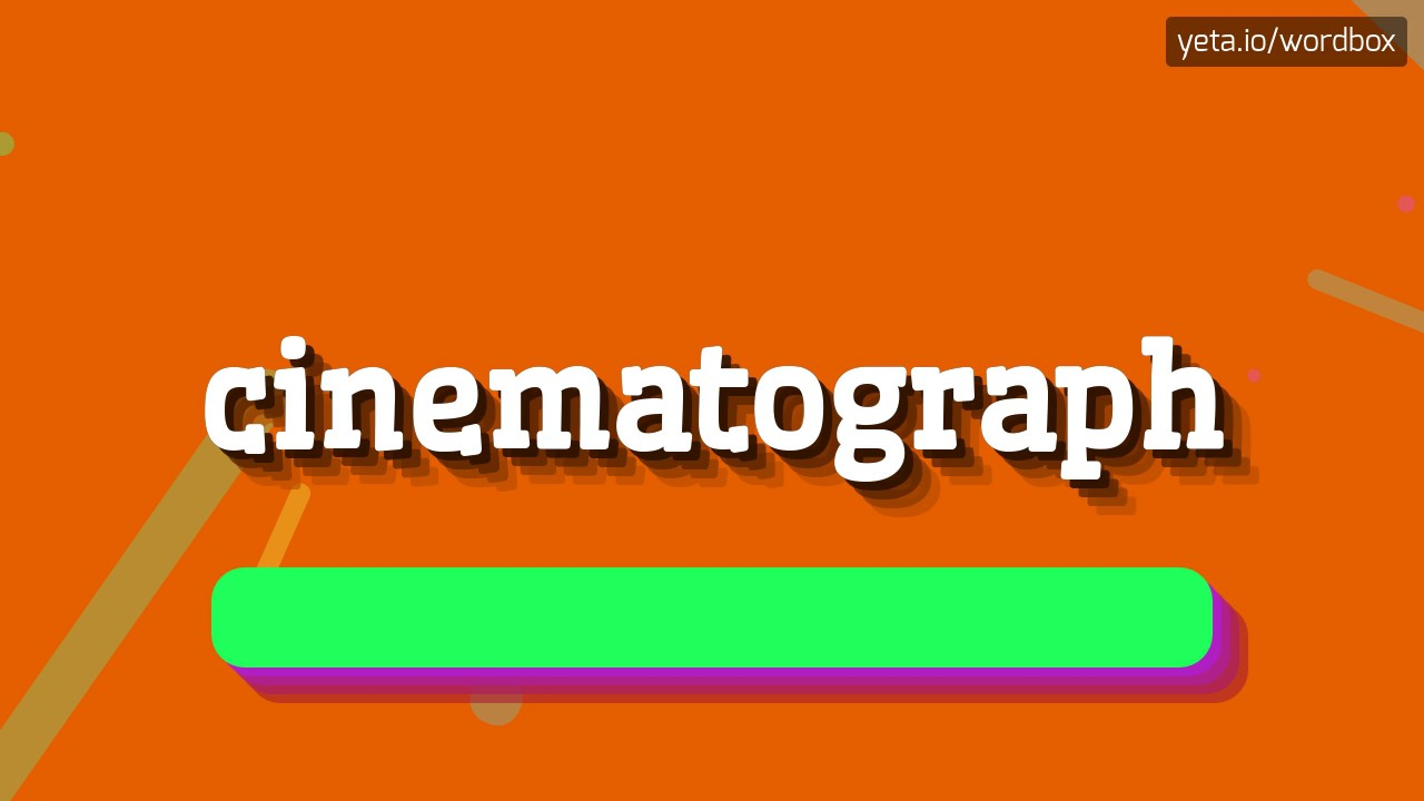 CINEMATOGRAPH - HOW TO PRONOUNCE IT!?