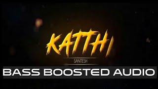 |KATHI MELA KATHI|SETHU POVATHU ENTHEN|BASS BOOSTED|HIGH QUALITY AUDIO|BASS MUSIC|