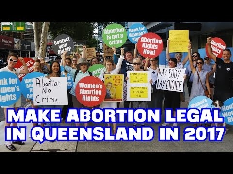 Make abortion legal in Queensland in 2017