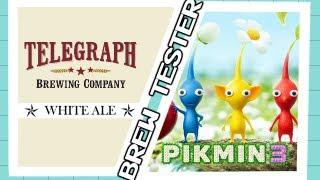 Brew Tester: Telegraph White Ale/Pikmin 3