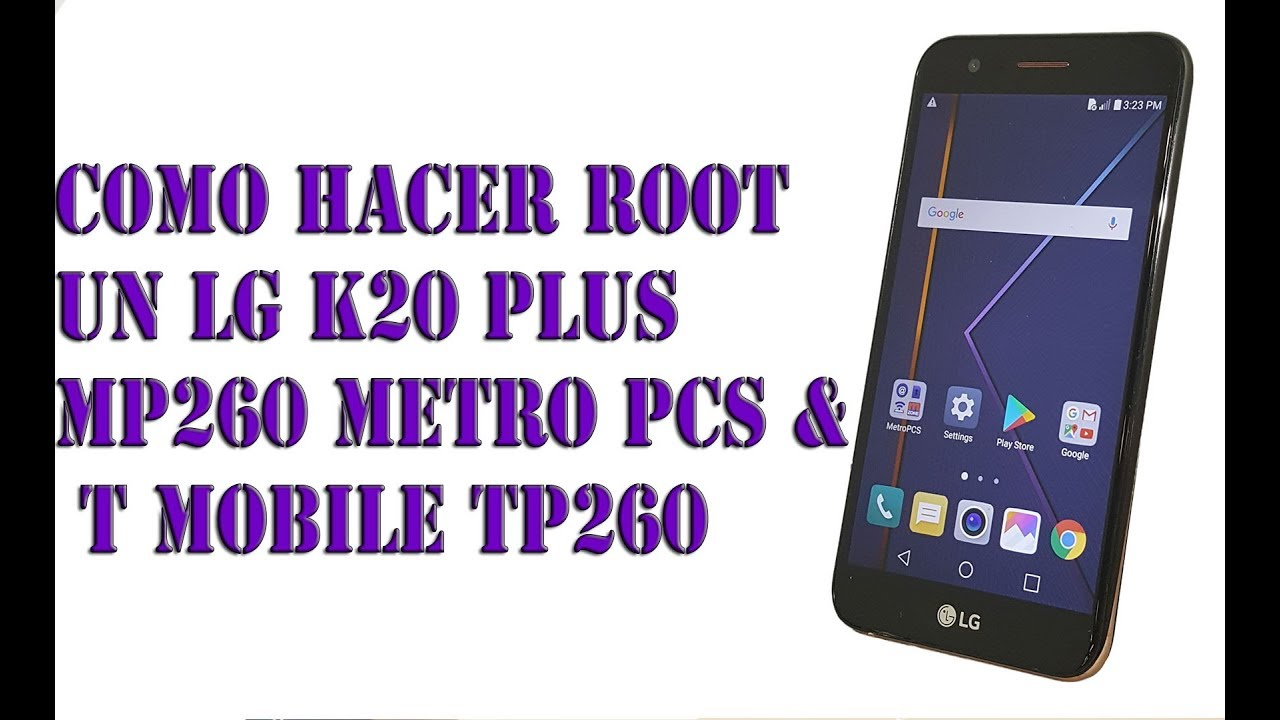 COMO HACER ROOT UN LG K20 Plus MP260 Metro PCS & T Mobile TP260