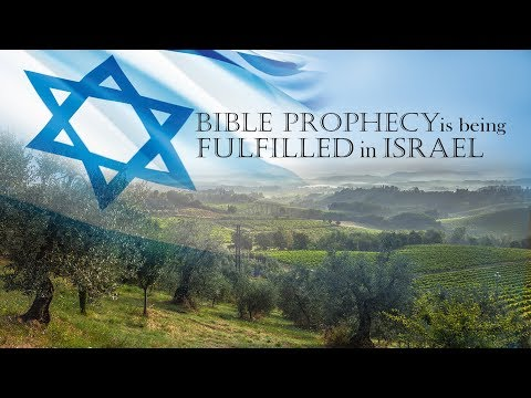 Bible Prophecy Is Being Fulfilled In Israel