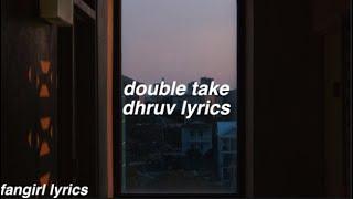 Download double take || dhruv lyrics