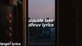 double take || dhruv lyrics