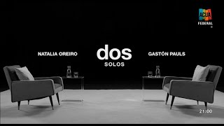 Dos solos - Natalia Oreiro (entrevista completa) ACUA Federal