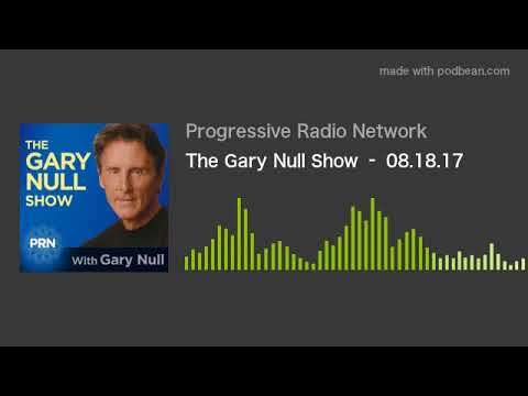 The Gary Null Show – 08.18.17