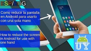 Como reducir la pantalla en Android para usarlo con una sola mano [ESP/ENG]   Andro UY