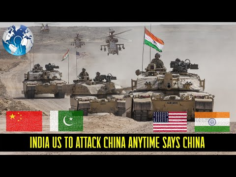 India US to attack China and India is leading US against China says China