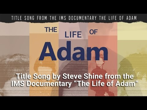 The Life of Adam - Steve Shine Music Video