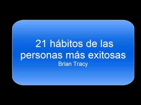21 Hábitos de las personas exitosas, español, Brian Tracy