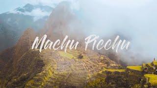 MACHU PICCHU, PERU | Cinematic Travel Video