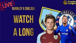 Chelsea vs burnley || live - watch a-long