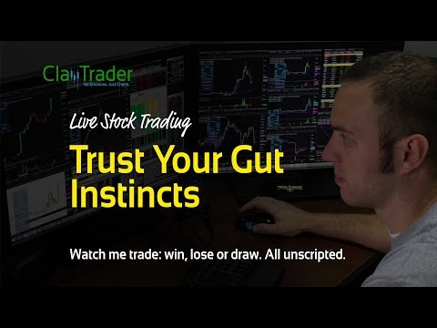 Live Day Trading - Trust Your Gut Instincts