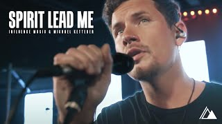 """Download """"Spirit Lead Me"""" (Official Video) - Influence Music & Michael Ketterer Mp3 and Videos"""