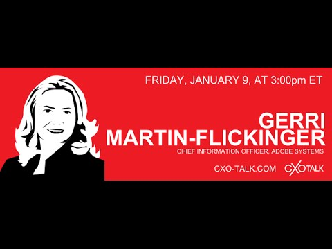 #93: CXO-Talk with Gerri Martin-Flickinger, CIO, Adobe Systems