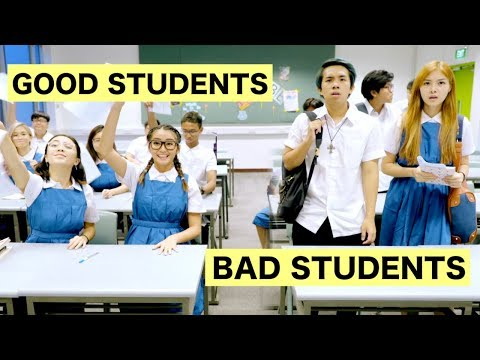 GOOD STUDENTS vs BAD STUDENTS