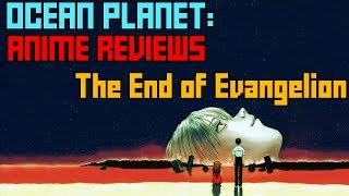 [Ocean Planet] Anime Review: The End of Evangelion