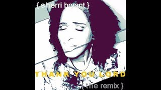 Sherri Bryant - Thank You Lord Remix - (Official Music Video)