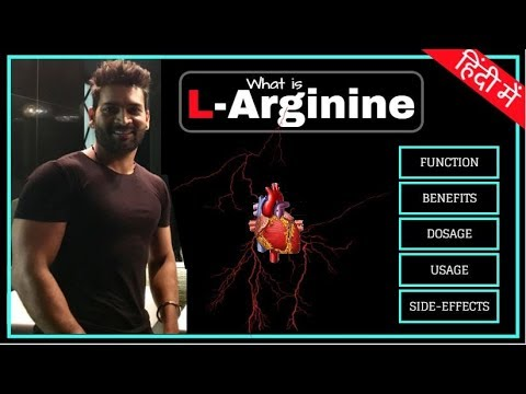 L-Arginine Detailed Review. Benefits, Side-Effects & Dosage | Hindi