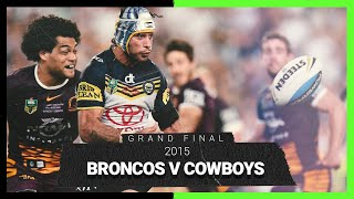 Broncos v Cowboys | Grand Final, 2015 | Full Match Replay | NRL