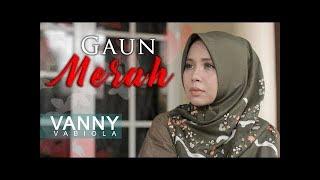 Download Vanny Vabiola - Gaun Merah Musik Video Lirik Cover Lagu Nostalgia