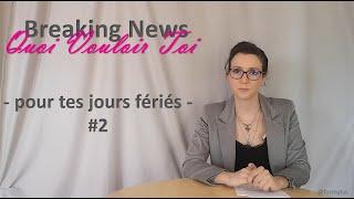 #2 Breaking News QVT - pour tes jours fériés