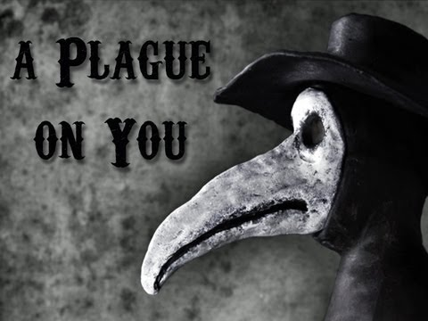 A Plague on You