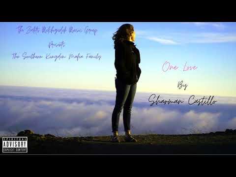 The Southern Kingdom Mafia Family Presents Sharman Castillo - One Love (Official Audio)