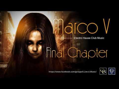 ✯ Marco V - Final Chapter (Edit. by: Space Intruder) 2k18