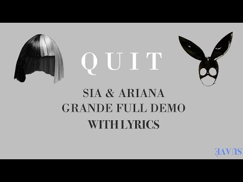 Quit - Ariana Grande & Sia [DEMO] (Unreleased Version + LYRICS IN THE DESCRIPTION)