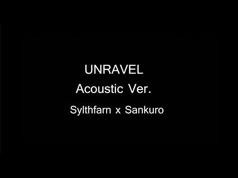 【HWC】Unravel Acoustic Ver. 【Sylthfarn X Sankuro】