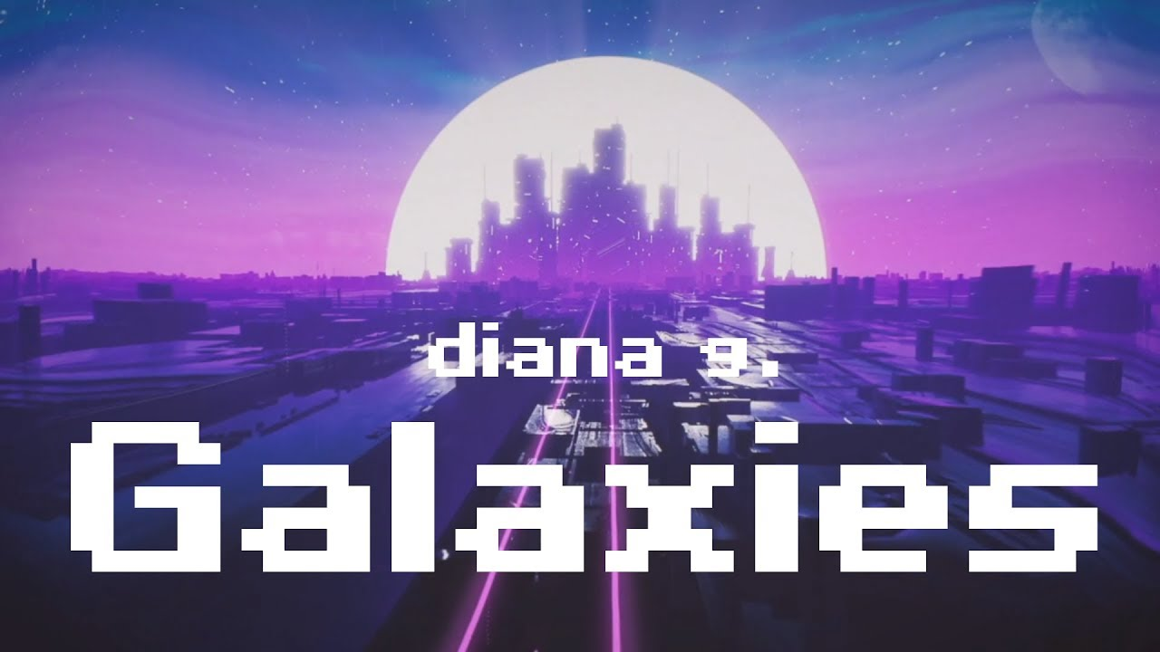 Diana G. - Galaxies