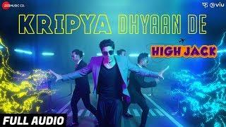 Kripya Dhyaan De Full Audio | High Jack | Sumeet Vyas, Sonnalli Seygall & Mantra | SlowCheeta