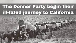 12th May 1846: The Donner Party begin their ill-fated journey to California