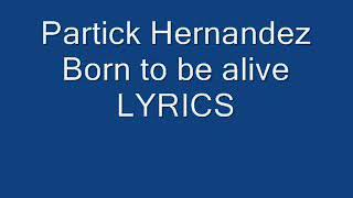 Patrick Hernandez- Born to be alive LYRICS