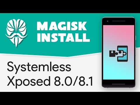 [Magisk Module] Install Systemless Xposed on Oreo 8 0/8 1