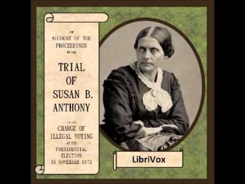 Trial of Susan B. Anthony (FULL Audiobook)