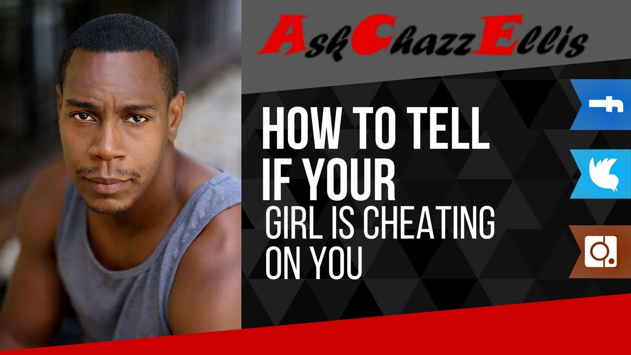 how to tell if girl is cheating