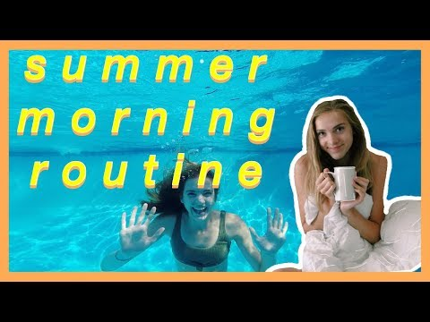 SUMMER MORNING ROUTINE 2018!