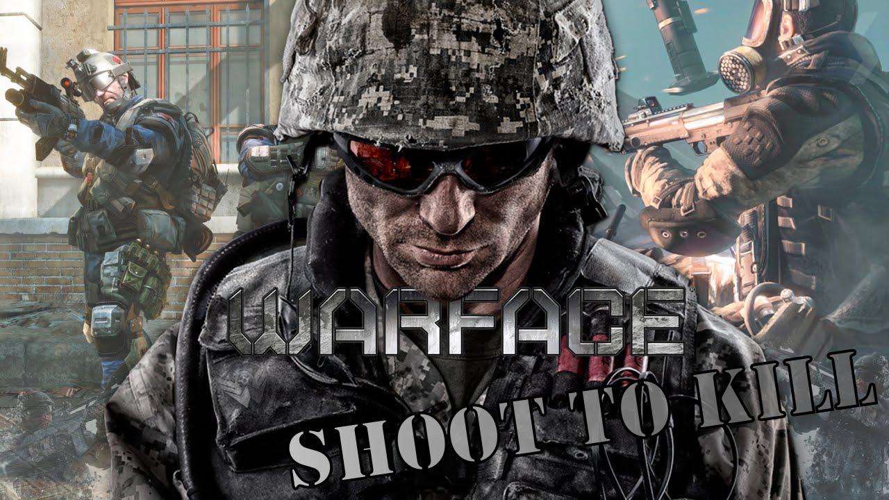 Download Warface - SHOOT TO KILL